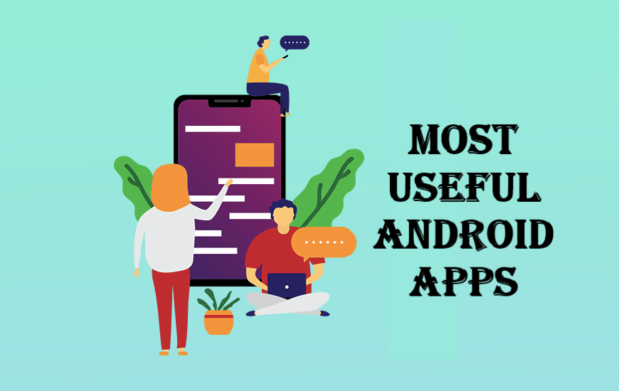 Most Useful Android Apps