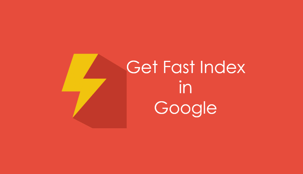 Best 3 Way to Get Fast Index in Google