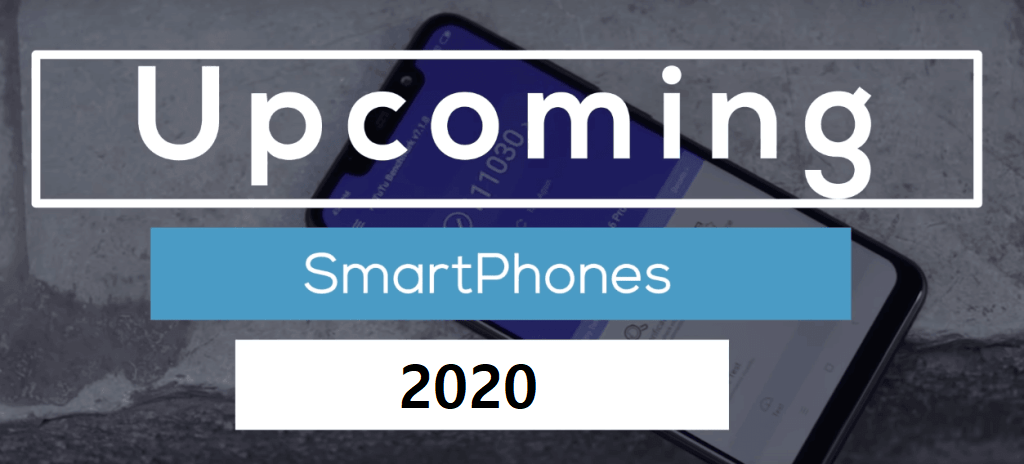 Upcoming Mobiles in 2020