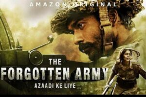 The Forgotten Army Full Movie Download and Watch Online